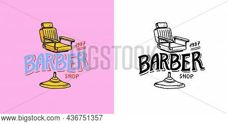 Barber Chair. Shop Badge And Label, Logo And Hipster Emblems. Haircut Of Beard And Mustache. Tools F