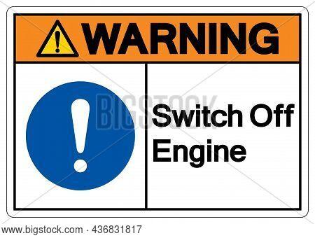 Warning Switch Off Engine Symbol Sign, Vector Illustration, Isolate On White Background Label .eps10