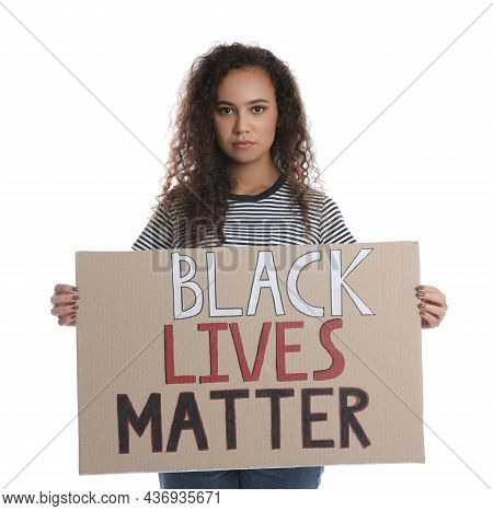 African American Woman Holding Sign With Phrase Black Lives Matter On White Background. Racism Conce