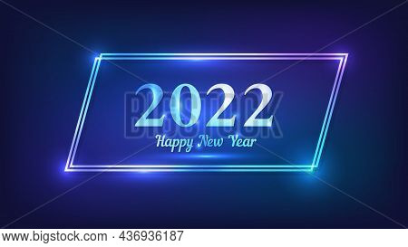 2022 Happy New Year Neon Background. Neon Double Quadrangle Frame With Shining Effects For Christmas