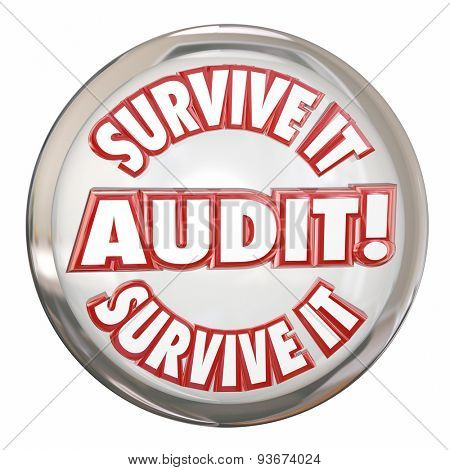 Audit Survive It words on a white shiny button to illustrate preparing with accounting and bookkeeping for an auditor to review your finances, budget or books
