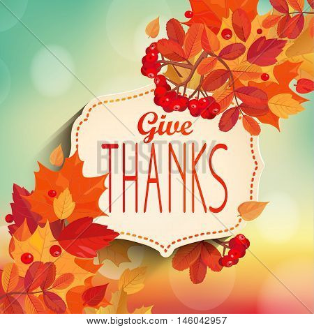 Give thanks - autumn background with colorful leaves and vintage frame with text. EPS 10 vector illustration.