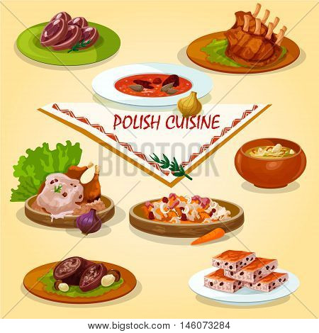 Polish cuisine dinner with dessert icon of pork ribs, headcheese, sauerkraut soup, baked duck under mushroom sauce, beef roll stuffed with bacon and ceps, beet soup, stew bigos and nut cookie
