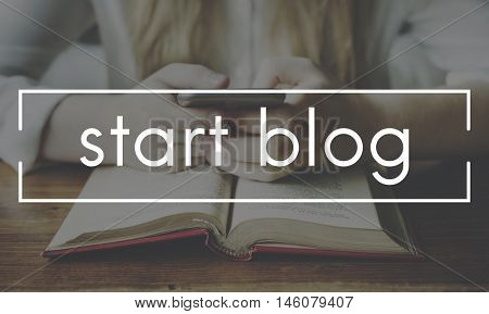 Start Blog Blogging Connecting Web Page Social Networking Concept