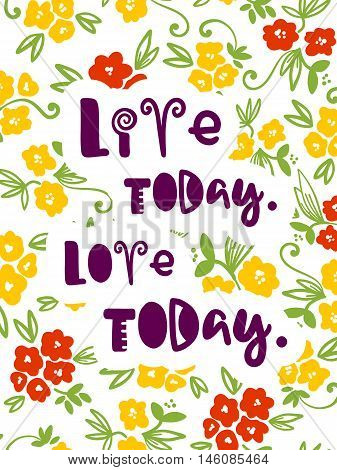 Vector autumn poster with phrase. Funny letters. Colorful card, hand drawn lettering. Live today, Love today.