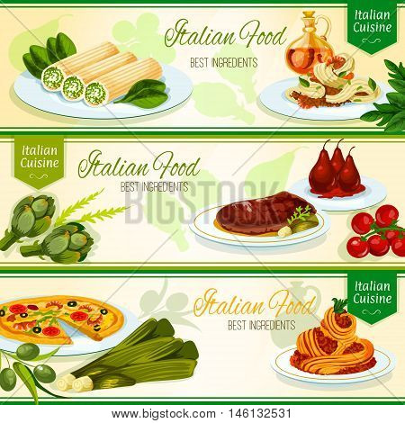 Italian cuisine restaurant banners with seafood pizza, florentine steak, cannelloni pasta stuffed with chicken, seafood and meat spaghetti with sauce, pear fruits poached in red wine. Menu design
