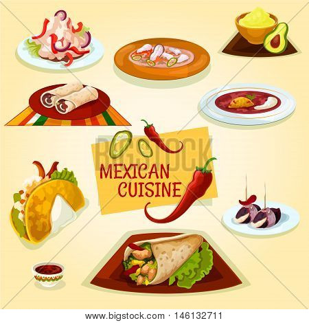 Mexican cuisine taco, burrito and tortilla wrap sandwiches with meat and vegetables icon served with avocado guacamole and tomato salsa sauces, fish soup, bean salad and spicy chilli soup