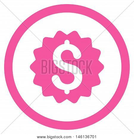 Financial Reward Seal glyph rounded icon. Image style is a flat icon symbol inside a circle, pink color, white background.