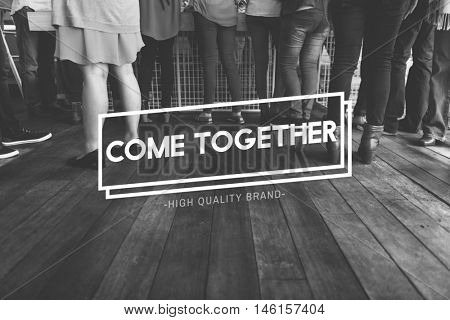 Come Together Community Family Friends Concept