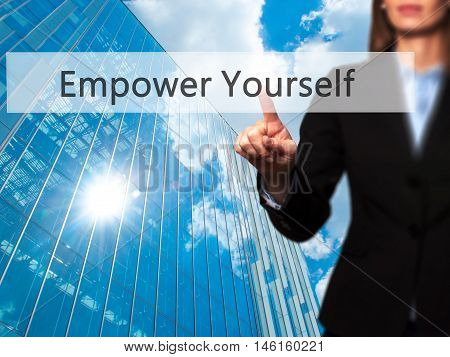 Empower Yourself - Businesswoman Hand Pressing Button On Touch Screen Interface.