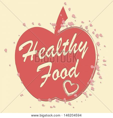 Healthy Food Means Fruit And Foodstuff Wellbeing