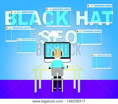 Black Hat Seo Indicates Risky Search Engine Optimization
