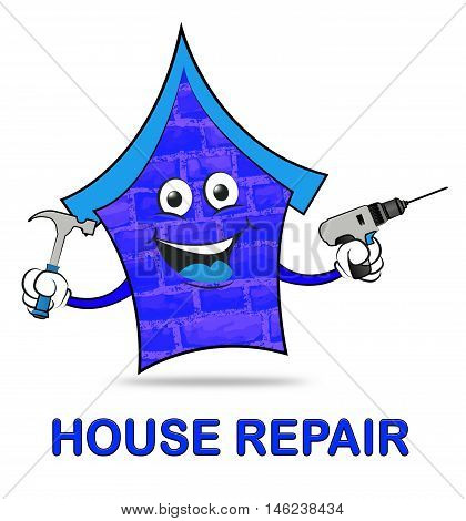House Repair Represents Home Mending And Fixing