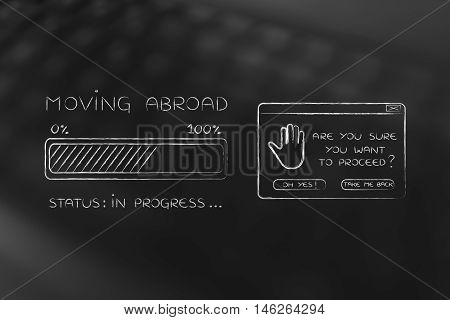 Moving Abroad Progress Bar Loading And Pop-up Are You Sure