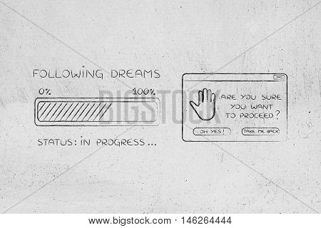 Following Dreams Progress Bar Loading And Pop-up Are You Sure