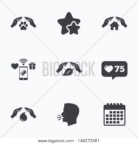 Hands insurance icons. Shelter for pets dogs symbol. Save water drop symbol. House property insurance sign. Flat talking head, calendar icons. Stars, like counter icons. Vector