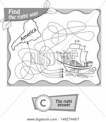 visual game coloring book for children. Columbus Day. Find the right way. black and white vector illustration