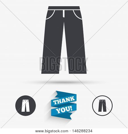 Men's jeans or pants sign icon. Casual clothing symbol. Flat icons. Buttons with icons. Thank you ribbon. Vector