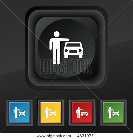 Person Up Hailing A Taxi Icon Symbol. Set Of Five Colorful, Stylish Buttons On Black Texture For You