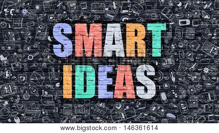 Smart Ideas. Multicolor Inscription on Dark Brick Wall with Doodle Icons. Smart Ideas Concept in Modern Style. Doodle Design Icons. Smart Ideas on Dark Brickwall Background.
