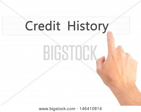 Credit History - Hand Pressing A Button On Blurred Background Concept On Visual Screen.