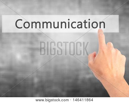 Communication - Hand Pressing A Button On Blurred Background Concept On Visual Screen.