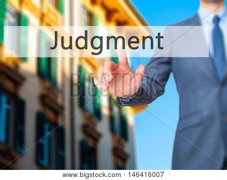 Judgment -  Businessman Press On Digital Screen.