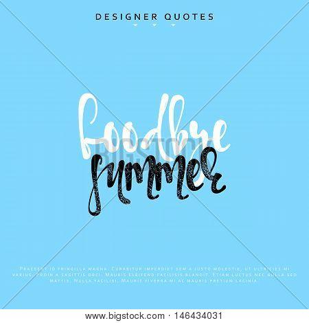 Goodbye summer inscription. Hand drawn calligraphy, lettering motivation poster. Modern brush calligraphy. Isolated phrase vector illustration.