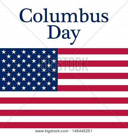 Holiday in the US Columbus Day Poster with the flag of America
