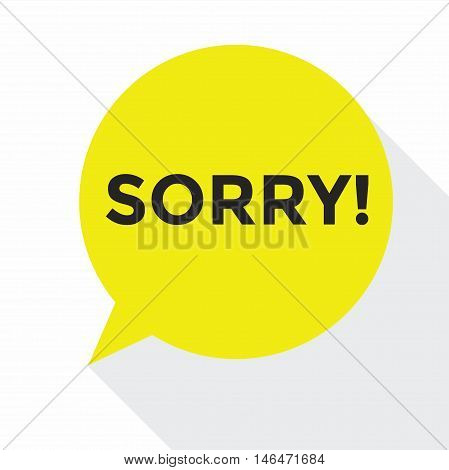 Speech Bubble - Sorry, Flat design vector