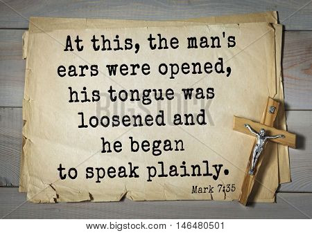 TOP-350. Bible verses from Mark.At this, the man's ears were opened, his tongue was loosened and he began to speak plainly.