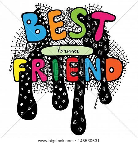 Lettering Best friend forever with abstract pattern. Can be used for card invitation posters texture backgrounds placards banners.
