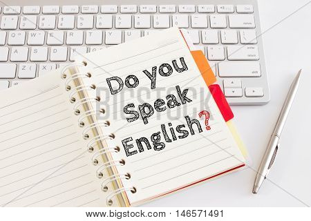 Word text Do you speak english on white paper on office table / business concept