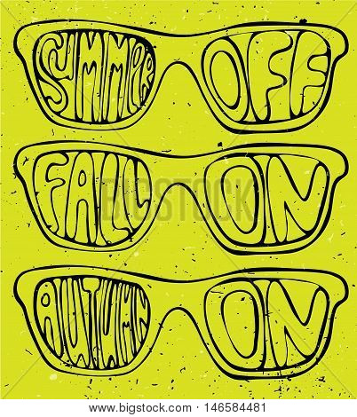 Summer off, fall on illustration concept, sunglasses on bright background with autumn lettering, textured