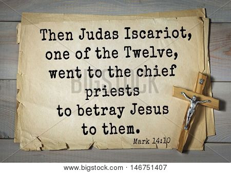TOP-350. Bible verses from Mark.Then Judas Iscariot, one of the Twelve, went to the chief priests to betray Jesus to them.