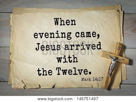 TOP-350. Bible verses from Mark.When evening came, Jesus arrived with the Twelve.