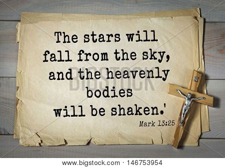 TOP-350. Bible verses from Mark.The stars will fall from the sky, and the heavenly bodies will be shaken.'