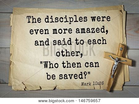 TOP-350. Bible verses from Mark.The disciples were even more amazed, and said to each other,