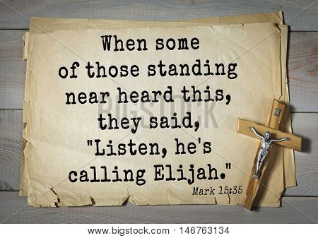 TOP-350. Bible verses from Mark.When some of those standing near heard this, they said,
