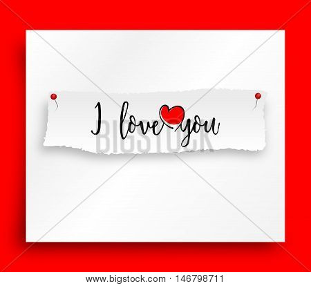 I love you declaration of love on red background. Pinned message with short text and red heart