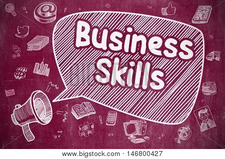 Business Skills on Speech Bubble. Cartoon Illustration of Shouting Mouthpiece. Advertising Concept. Business Concept. Bullhorn with Phrase Business Skills. Hand Drawn Illustration on Red Chalkboard.