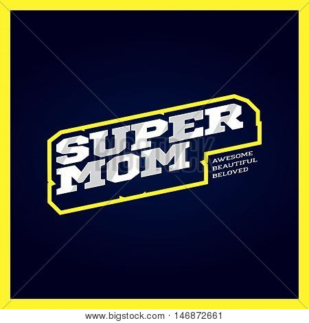 Super Mom, Super Hero Power Full Typography, T-shirt Graphics, Vectors. Retro Sport Style Supermom L