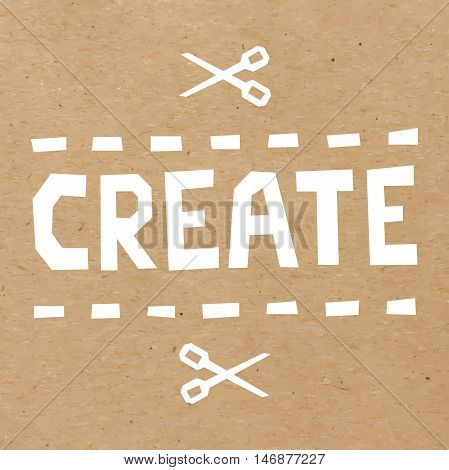 Craft paper background with word Create cut out of white paper. EPS 10 vector carton background