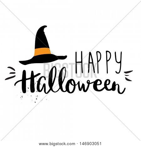 Happy Halloween card. Vector illustration of hand written lettering text and witch hat on white background.