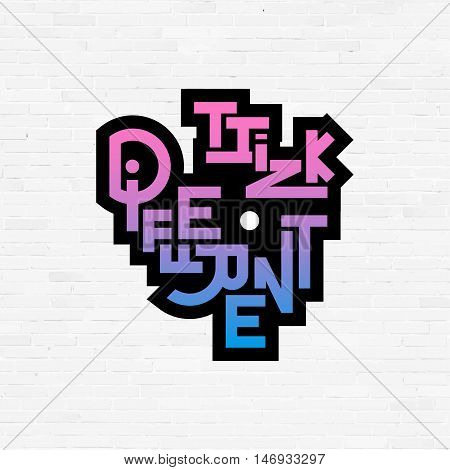 Think different phrase, graffiti logo sign, concept icon vector symbol