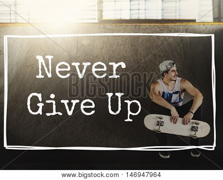 Never Give Up Challenge Mindset Opportunity Concept