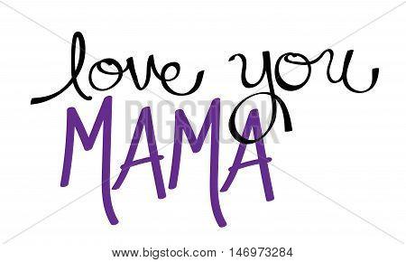 Love You Mama in Purple Handwritten Lettering