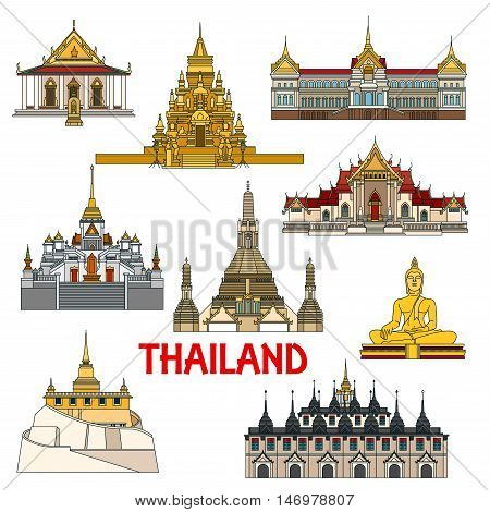 Historic sightseeings and architecture buildings of Thailand. Vector detailed icons of Thai palaces, buddha temples, pagodas. Ratchanadda, Benchamabophit, Arun, Saket, Laem Sor, Traimit, sattahip elements for souvenirs, postcards poster