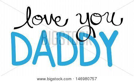 Love You Daddy in Handwritten Blue Lettering