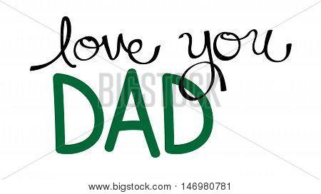 Love You Dad in Handwritten Green Lettering
